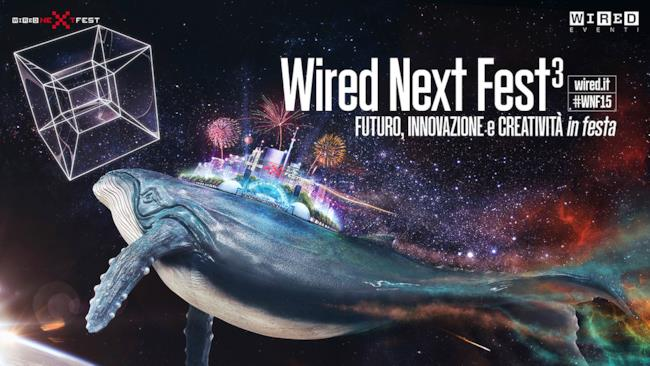 Wired Next Fest 2015 a Milano