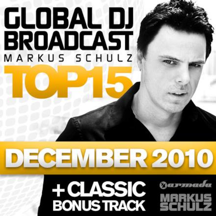 Global DJ Broadcast Top 15 - December 2010 (Including Classic Bonus Track)