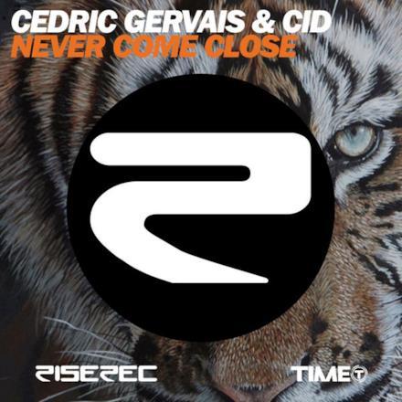 Never Come Close (Cedric Gervais & CID) - Single