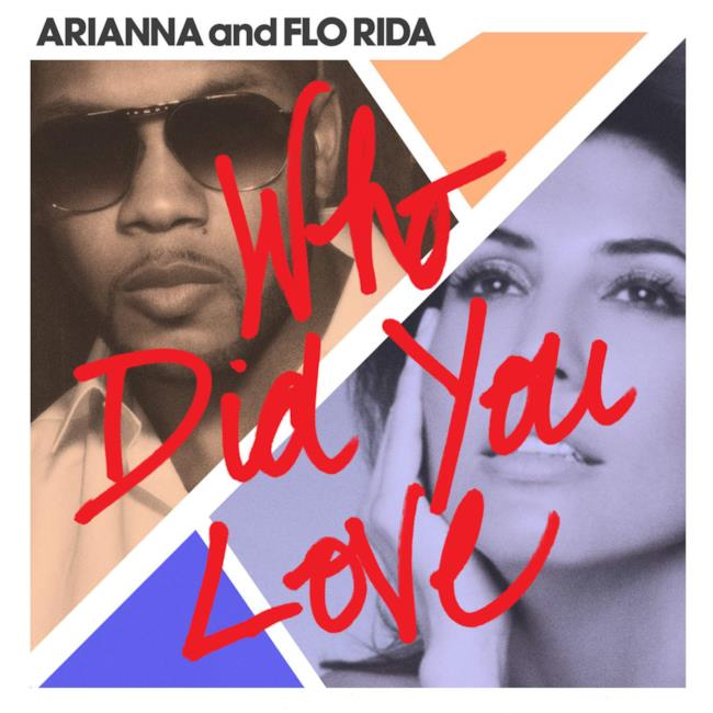 Who Did You LoveArianna Flo Rida