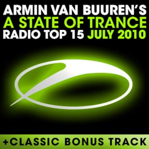 A State of Trance Radio Top 15 – July 2010 (Including Classic Bonus Track)