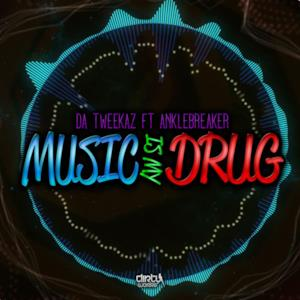 Music Is My Drug (feat. Anklebreaker) - Single