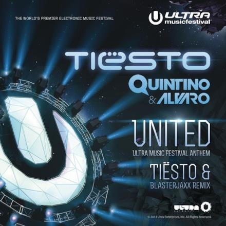 United (Ultra Music Festival Anthem) [Tiësto and Blasterjaxx Remix] - Single