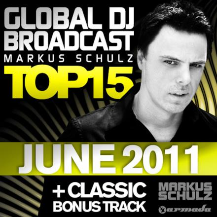 Global DJ Broadcast Top 15 - June 2011 (Including Classic Bonus Track)