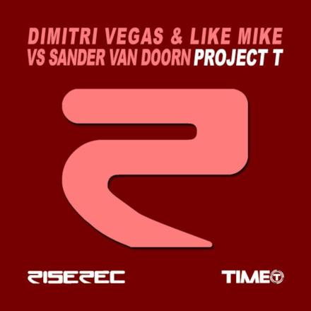 Project T (Dimitri Vegas & Like Mike vs. Sander van Doorn) - Single