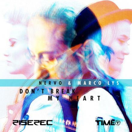 Don't Break My Heart (NERVO & Marco Lys) - Single
