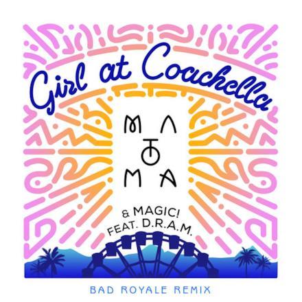 Girl at Coachella (feat. DRAM) [Bad Royale Remix] - Single