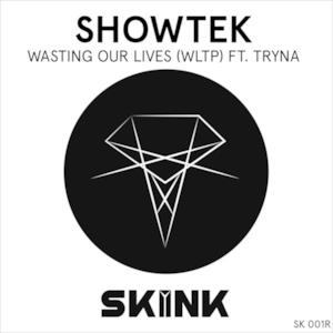Wasting Our Lives (WLTP) [feat. Tryna] - Single