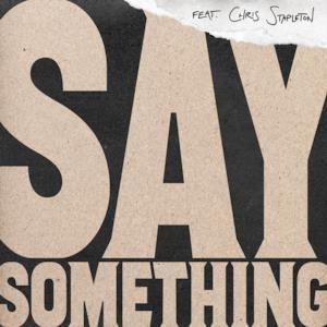 Say Something (feat. Chris Stapleton) [Live Version] - Single