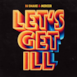 Let's Get Ill - Single