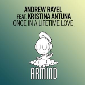 Once in a Lifetime Love (feat. Kristina Antuna) - Single