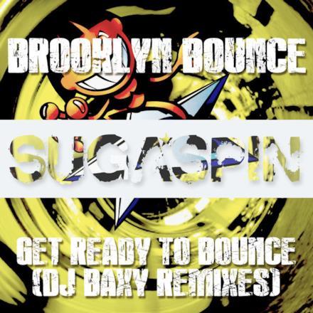 Get Ready to Bounce (DJ Baxy Remixes) - Single