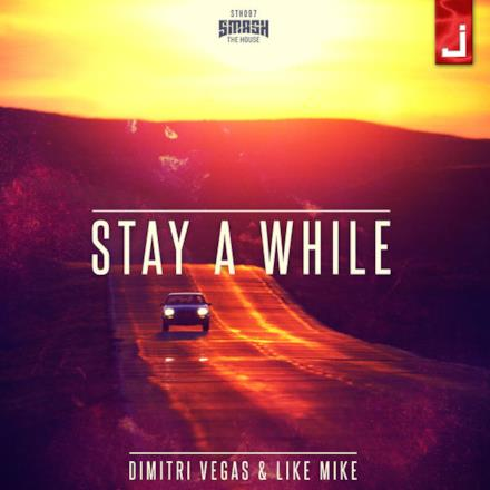 Stay a While (Full Version) [feat. Like Mike] - Single