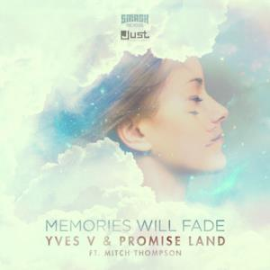 Memories Will Fade (feat. MITCH THOMPSON) - Single