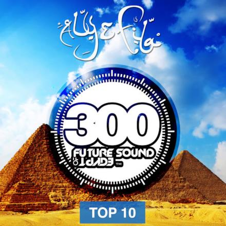 Future Sound of Egypt 300 - Top 10