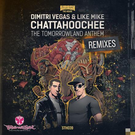 Chattahoochee (The Tomorrowland Anthem) [Remixes] - Single