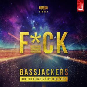 F*CK (Dimitri Vegas & Like Mike Edit) - Single