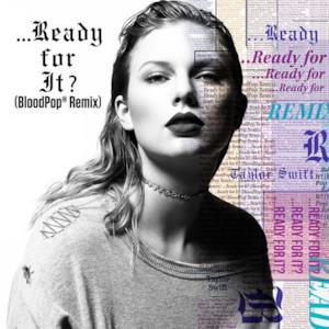 ...Ready for It? (BloodPop® Remix) - Single