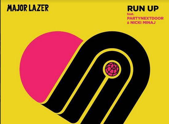 """Run Up""- Major Lazer feat. NIcki Minaj & PARTYNEXTDOOR"