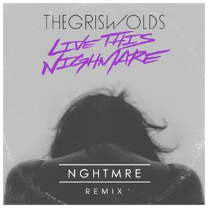 Live This Nightmare (NGHTMRE Remix) - Single
