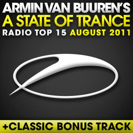 A State of Trance Radio Top 15 - August 2011 (Including Classic Bonus Track)