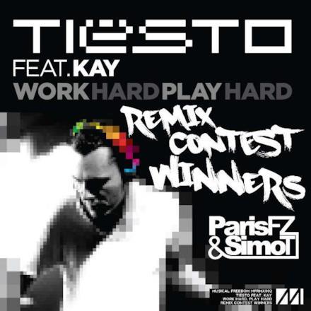 Work Hard, Play Hard (Paris Fz & Simo T's Contest Winning Remix) [feat. Kay] - Single
