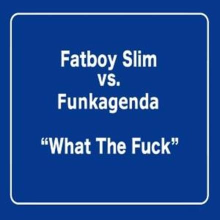 What the F**k (Funkagenda, Kim Fai Maxie Devine and Veerus Remixes) - EP