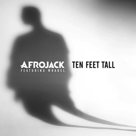 Ten Feet Tall (Remixes) [feat. Wrabel] - EP
