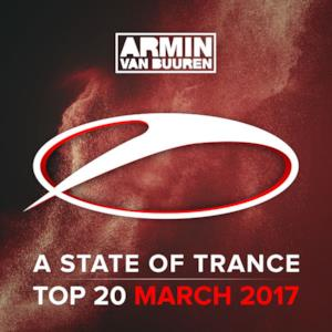 A State of Trance Top 20 - March 2017 (Including Classic Bonus Track)