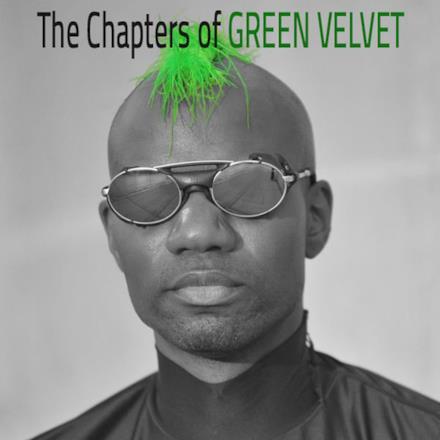 The Chapters of Green Velvet
