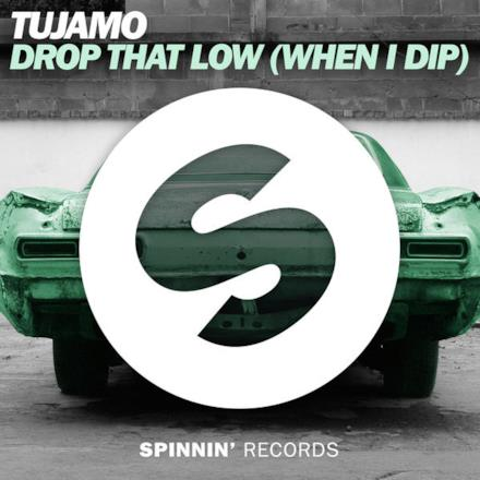 Drop That Low (When I Dip) - Single