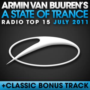 A State of Trance Radio Top 15 - July 2011 (Including Classic Bonus Track)