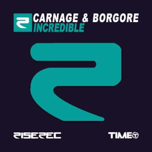 Incredible (Carnage & Borgore) - Single