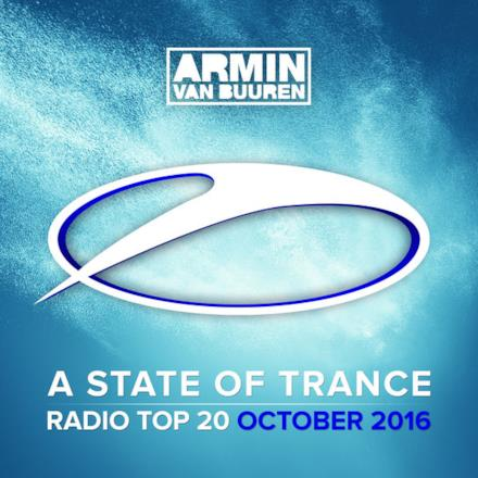 A State of Trance Radio Top 20 - October 2016 (Including Classic Bonus Track)