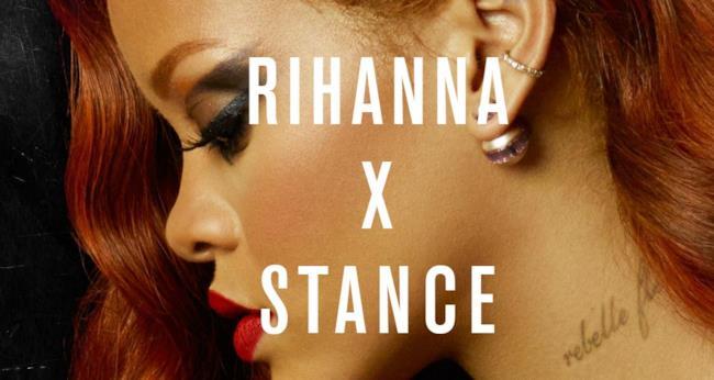 Rihanna x Stance