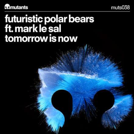 Tomorrow Is Now (feat. Mark Le Sal) - Single