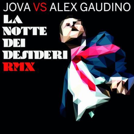 La notte dei desideri Remix (Jova vs. Alex Gaudino) - Single