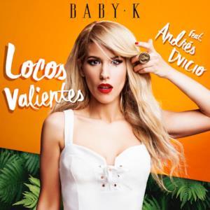 Locos Valientes (feat. Andrés Dvicio) - Single