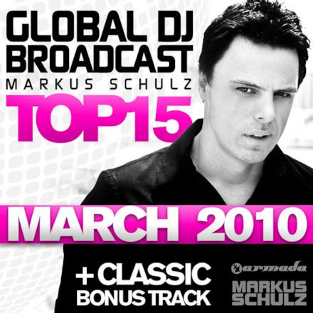 Global DJ Broadcast Top 15 - March 2010 (Including Classic Bonus Track)