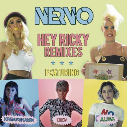 Hey Ricky (Remixes) [feat. Kreayshawn, Dev & Alisa] - EP
