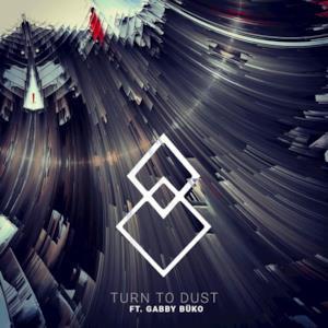 Turn to Dust (feat. GABBY BÜKO) - Single