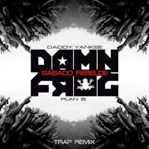 Sábado Rebelde (Damn Frog Trap Remix) [feat. Plan B] - Single