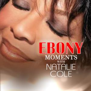 Natalie Cole Interviews with Ebony Moments (Live Interview) - Single