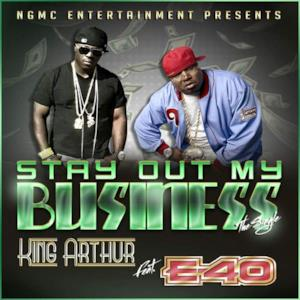 Stay Out My Business (feat. E-40) - Single