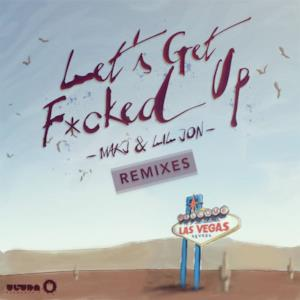 Let's Get F*cked Up (Remixes) - EP