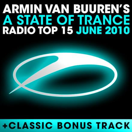 A State of Trance Radio Top 15 - June 2010 (Including Classic Bonus Track)