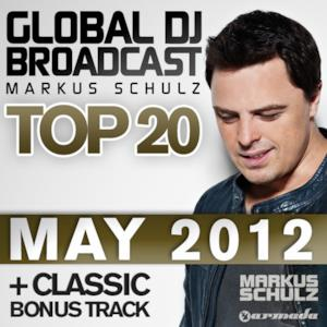 Global DJ Broadcast Top 20 - May 2012 (Including Classic Bonus Track)