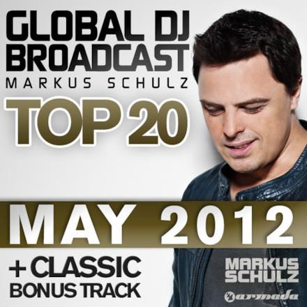 Global DJ Broadcast Top 20 - May 2012 (Including Classic Bonus Track)