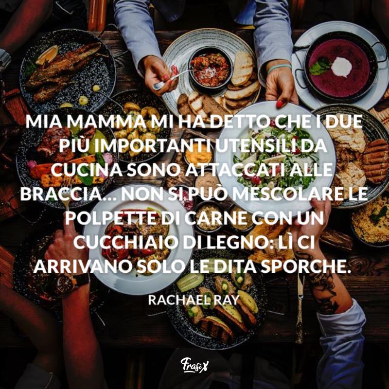 Immagine con citazione ray per frasi sulla passione della cucina