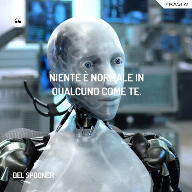 Immagine con frase di Io, robot